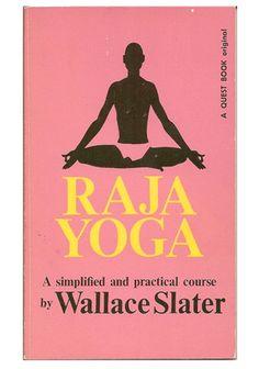 1975: Raja Yoga, A simplified and Practical Course by Wallace Slater  (vintage yoga book) ...... #vintageyoga #yogahistory #1970s #yogabook #vintagebook #yoga