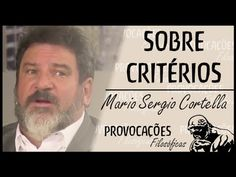 Sobre critérios│Mario Sergio Cortella