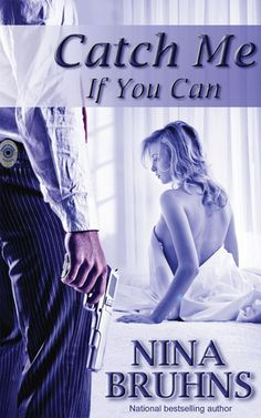 Catch Me If You Can (New Orleans Trilogy book 1) by Nina Bruhns