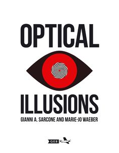 """Yahoo! You can now preorder G. Sarcone's FANTASTIC children book """"Optical Illusions"""" from Amazon UK: https://www.amazon.co.uk/dp/1784938475/?tag=archimedeslab-21 Your children will love it!  The brain is an amazing thing, but it doesn't always get things right when it comes to sight. This book is here to explain why, with astounding images, baffling puzzles, and simple reveals which show the reader how each trick works."""