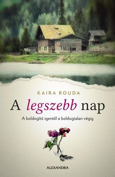 Kaira Rouda: A legszebb nap Thriller, House Styles, Books, Nap, Products, Libros, Book, Book Illustrations, Gadget