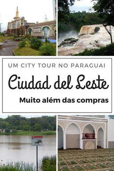 Um city tour em Ciudad del Leste, no Paraguai! - Juny Pelo Mundo Dica de viagem, travel, natureza, ecoturismo, roteiro, compras no paraguai, viajar, passeios, parques nacionais