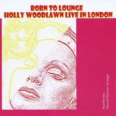 Born to Lounge: Holly Woodlawn Live in London