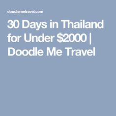 30 Days in Thailand for Under $2000 | Doodle Me Travel