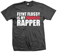 Flynt flossy is my favorite rapper