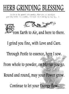 Herb Grinding Blessing   http://witchesofthecraft.com/2016/01/22/herb-grinding-blessing-printable-page/