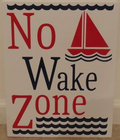 No Wake Zone Nursery Sign - Sailboat and Waves by RadueDesignKeepsakes, $25.00