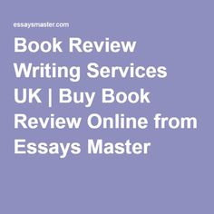 Book Review Writing Services UK   Buy Book Review Online from Essays Master