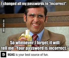 Your password is incorrect. Welp I know what I'm changing my passwords to!
