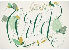 'Go wild' by Martina Flor for lettercollections.com