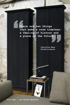 """""""Er zijn 2 dingen die een kamer tijdloos maken: een gevoel van historie en een stuk uit de toekomst!"""" -  Charlotte Moss #interiorquote http://pinterest.com/interieurlings/ http://www.eurlingsinterieurs.nl/ https://www.facebook.com/eurlingsinterieurs http://www.interiordesignquotes.com/"""
