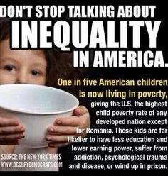 U.S. HIGHEST RATE OF CHILD POVERTY OF ANY DEVELOPED NATION, EXC. ROMANIA. #UniteBlue. #Vote!