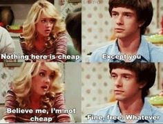 That 70s Show, such gold.