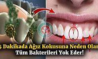 5 Dakikada kötü ağız kokusuna neden olan tüm bakterileri yok eder!