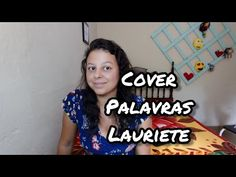 Palavras - Lauriete // cover - YouTube Cover, Youtube, Words, Youtubers, Youtube Movies