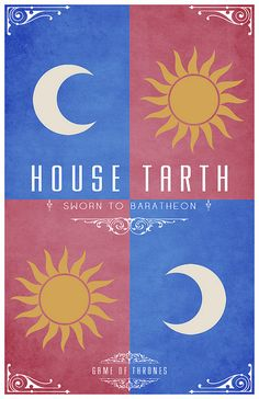 House Tarth. Sigil - Yellow suns on rose quartered with white crescents on azure. Sworn to Baretheon