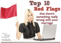 Marriage Red Flags: Signs that something is wrong with your marriage--or your sex life