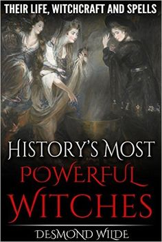 Free on the Kindle Today 03/10/16 - History's Most Powerful Witches