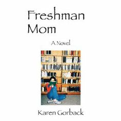 #Book Review of #FreshmanMom from #ReadersFavorite - https://readersfavorite.com/book-review/30987  Reviewed by Jack Magnus for Readers' Favorite  Freshman Mom is a contemporary novel written by Karen Gorback. Meredith Lieberman's cozy and sheltered life has ground to a halt. She's finally divorced her husband Joel, who had been spending all his spare time at his desert apartment, and her children are growing up. She decides it's time for her to fulfill her long-deferred dream of going to…