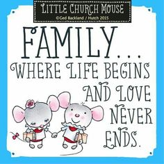 ♥ Family...Where life begins and love never ends...Little Church Mouse ♥