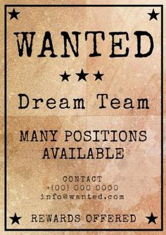 A promotional poster template. A beige background with black text displaying wanted dream team many positions available. Quote Template, Beige Background, Party Flyer, Dream Team, Wild West, Card Templates, Being Used, Texts, Typography