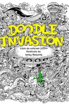 Doodle Invasion by Zifflin and Kerby Rosanes | 16 Colouring Books That Are Perfect For Grown-Ups