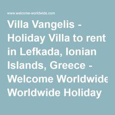Villa Vangelis - Holiday Villa to rent in Lefkada, Ionian Islands, Greece - Welcome Worldwide Holiday Rentals - Ref.: 3668275