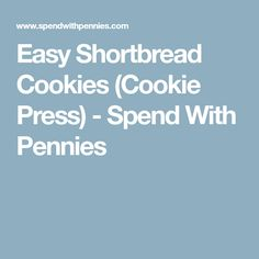 Easy Shortbread Cookies (Cookie Press) - Spend With Pennies