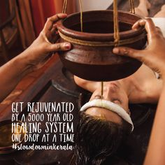 Get rejuvenated by a 5000 year old healing system one drop at a time. #slowdowninkerala