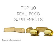 Top 10 Real Food Supplements covers everything from digestion support to hormone balancing supplements.