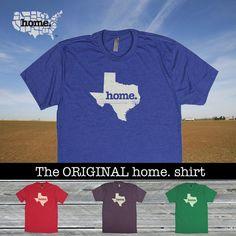 Texas Home. shirt Men's/Unisex Next Level by HomeStateApparel, $21.95