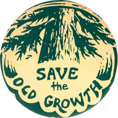 Save The Old Growth - Button