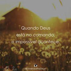 O Deus do impossível nao desistiu de mim...
