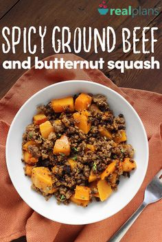 Spicy Ground Beef and Butternut Squash - https://realplans.com/recipes/spicy-ground-beef-butternut-squash/