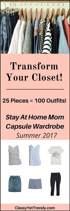 The Stay At Home Mom Summer 2017 Capsule Wardrobe e-book - Transform your closet! Have a neat closet, DOZENS of outfit ideas and look fabulous! These outfits are perfect for an active mom or work at home entrepreneur.