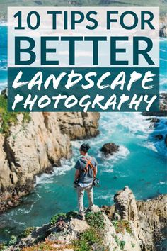 10 Tips for Better Landscape Photography