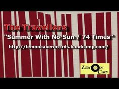 """Sub-Rock Music's short promo video for The Travellers' single """"Summer With No Sun"""" which is available on Lemoncake Records!"""