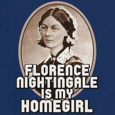 Florence Nightingale is my homegirl. #nursesweek