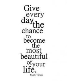 http://www.fulldose.net/chance-to-become-most-beautiful-great-life-quote/