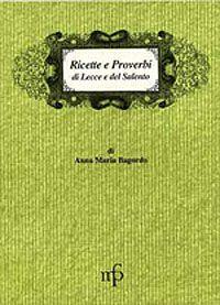 Ricette e proverbi di Lecce e del Salento