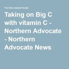 Taking on Big C with vitamin C - Northern Advocate - Northern Advocate News