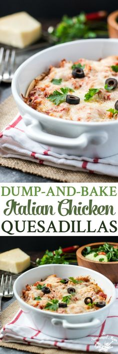 You only need 5 ingredients, one dish, and 5 minutes of prep for this easy dinner: Dump-and-Bake Italian Chicken Quesadillas! #ad