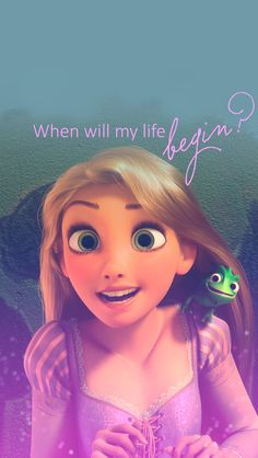 Day 9- Favorite Song-When will my life begin? From Tangled!