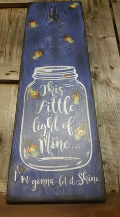 This little light of mine, fireflies wooden sign Diy Wood Signs, Pallet Signs, Diy Wood Projects, Wood Crafts, Diy Crafts, Cow Kitchen Decor, Best Woodworking Tools, Woodworking Joints, Summer Signs