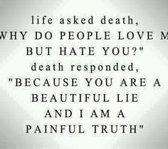 #Life & # Death Life Death Quotes, Life Quotes Love, Daily Quotes, Great Quotes, Quotes To Live By, Inspirational Quotes, Quote Life, Quotes About Death, Motivational Thoughts