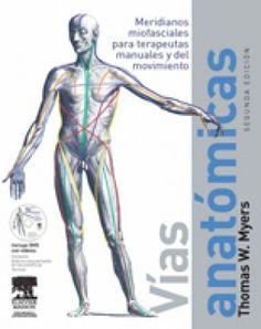 Vías anatómicas + DVD. Thomas W. Myers. Ed. Elsevier