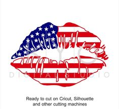 of July svg American Girl Lips svg Independence Day US American Flag svg Fourth of July SVG files for Cricut Silhouette Brother files American Girl, American Flag, Girls Lips, Fourth Of July Shirts, Patriotic Decorations, Patriotic Crafts, Patriotic Party, Patriotic Shirts, July Crafts