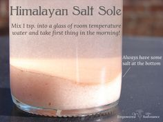 How to use it for all that ails you! The benefits of himalayan salt sole include:  •Detoxifies the body  balancing systemic pH  •Improves hydration  providing trace minerals  •Improves mineral status of the body  •Reduces muscle cramps  improving minerals and hydration  •Helps balance blood sugar  •Supports hormone balance   •Helps balance blood pressure   •Acts as a powerful antihistamine  •Supports weight loss by balancing hormones improving energy  •Supports thyroid and adrenal function