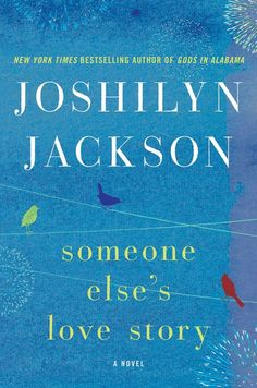 """In Joshilyn Jackson's novel Someone Else's Love Story, a single mom has enough going on without things getting complicated by a stranger who saves her and her son from a mugging. It is described as """"funny, charming, and poignant novel about science and miracles, secrets and truths, faith and forgiveness; about falling in love, and learning that things aren't always what they seem — or what we hope they will be."""" Out Nov. 19"""