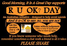 #RUOK  Day? Sometimes it only takes a chat to stop someone's suicide Be the person who cares